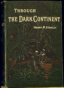 """To waśnie za sprawą książki """"Through the Dark Continent"""", Czarny Ląd został Czarnym Lądem."""