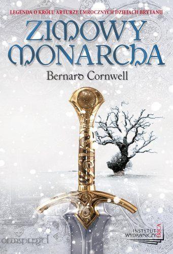 Zimowy monarcha Bernarda Cornwella