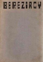 """Artykuł został oparty w głównej mierze na książce """"Bereziacy"""", red. Leon Pasternak, Warszawa 1965."""