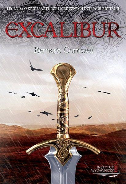 Bernard Cornwell, Excalibur, Instytut Wydawniczy Erica 2011