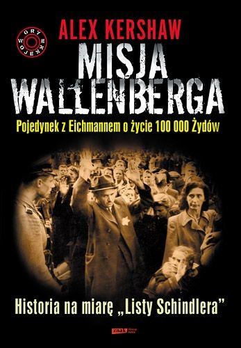 """Nagrodą jest książka: """"Misja Wallenberga. Pojedynek z Eichmannem o życie 100 000 Żydów"""" (Znak Literanova, 2011)."""