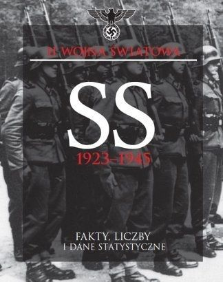 SS 1923-1945. Fakty, liczby i dane statystyczne