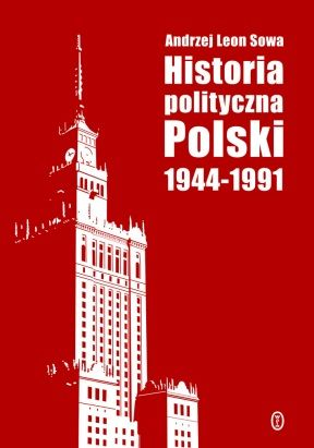 """Nagrodą jest książka Andrzeja Leona Sowy pt. """"Historia polityczna Polski 1944-1991"""" (Wydawnictwo Literackie, 2011)."""