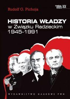 Tym razem do wygrania książka: Rudolf G. Pichoja, Historia władzy w Związku Radzieckim. 1945-1991, Wydawnictwo Naukowe PWN.