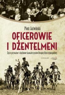 Artykuł powstał na podstawie książki Piotra Jaźwińskiego pt. Oficerowie i dżentelmeni (IW Erica i Tetragon, 2011).