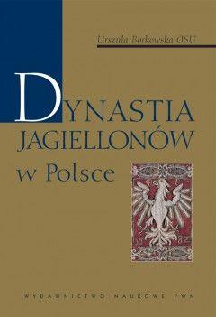 Artykuł powstał w oparciu o książkę Urszuli Borkowskiej pt. Dynastia Jagiellonów w Polsce, Wydawnictwo Naukowe PWN, 2011.