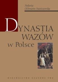 """Artykuł powstał w oparciu o książkę: S. Ochmann-Staniszewskiej pt. """"Dynastia Wazów w Polsce"""" (Wydawnictwo Naukowe PWN, 2007)."""