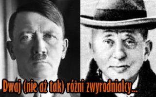 Zwyrodnialec z urzędu i prywatnej inicjatywy... Po lewej Hitler, po prawej Seefeld. Imię to samo.
