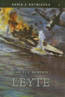 Artykuł powstał przede wszystkim w oparciu o książkę: Samuel E. Morison, Leyte, Finna 2011.
