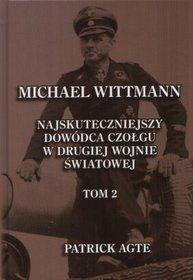 """Artykuł powstał na podstawie książki: """"Michael Wittmann. Najskuteczniejszy dowódca czołgu w II wojnie światowej"""", t. II, Finna 2011."""