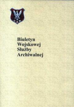 """Artykuł powstał w oparciu o """"Biuletyn Wojskowej Służby Archiwalnej"""" (1995)."""