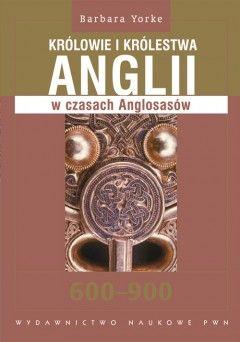 """Artykuł powstał w oparciu o książkę Barbary Yorke pt. """"Królowie i królestwa Anglii w czasach Anglosasów"""" (Wydawnictwo Naukowe PWN, 2009)."""