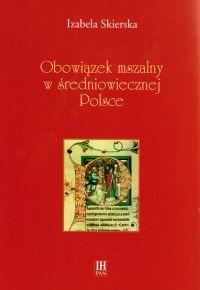 """Artykuł powstał głównie w oparciu o książkę Izabeli Skierskiej pt. """"Obowiązek mszalny w średniowiecznej Polsce"""" (Instytut Historii PAN, 2003)."""