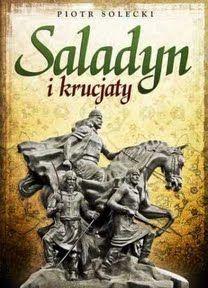 """Artykuł powstał głównie w oparciu o książkę Piotra Soleckiego pt. """"Saladyn i Krucjaty"""" (Replika 2011)."""