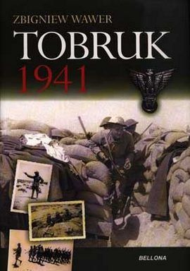 """Artykuł powstał w oparciu o książkę Zbigniewa Wawra pt. """"Tobruk 1941"""" (Bellona 2011)."""