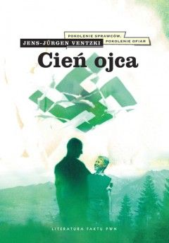 """Mamy dla Was egzemplarze książki """"Cień ojca"""" Jensa-Jürgena Ventzkiego (PWN 2012)."""