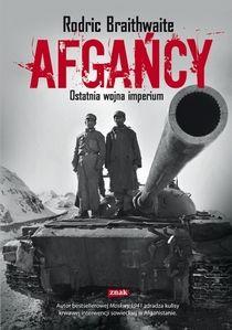 """Tym razem mamy dla Was książkę Rodrica Braithwaite'a pt. """"Afgańcy"""" (Znak, 2012)"""