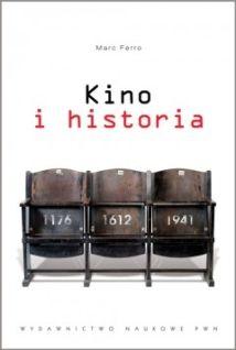 """Tym razem mamy dla was Marca Ferro pt. """"Kino i historia"""" (Wydawnictwo Naukowe PWN, 2011)."""