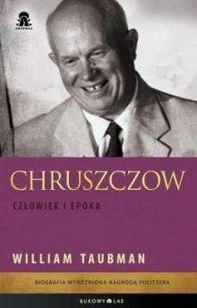 """Artykuł powstał w oparciu o książkę Williama Taubmana pt. """"Chruszczow. Człowiek i epoka"""", Bukowy Las 2012."""
