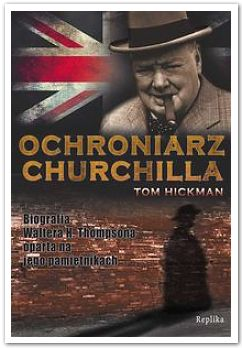 Tom Hickman, Ochroniarz Churchilla (Replika, 2011)