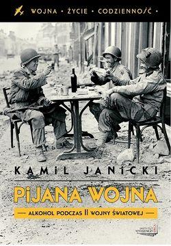 Kamil Janicki, Pijana Wojna (Instytut Wydawniczy Erica, 2012)
