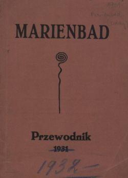 """Artykuł powstał w oparciu o """"Przewodnik po Marienbadzie"""", opracowany przez Klub Polski w Marienbadzie (1931)..."""