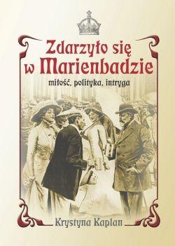 """...ale inspirację do jego napisania stanowiła najnowsza powieść Krystyny Kaplan pt. """"Zdarzyło się w Marienbadzie"""" (Literatura Faktu PWN 2012)."""