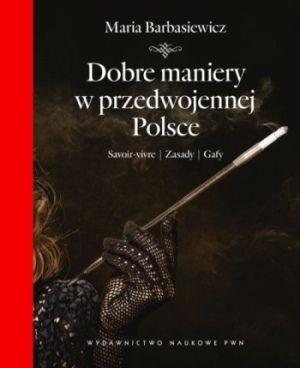 """Artykuł powstał w oparciu o książkę Marii Barnasiewicz """"Dobre maniery w przedwojennej Polsce"""" (PWN 2012)."""