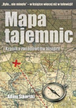 """Mamy dla Was książkę Adama Sikorskiego pt. """"Mapa tajemnic"""" (Wydawnictwo Vesper, 2012)."""
