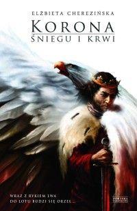 """...ale inspirację do jego napisania stanowiła powieść Elżbiety Cherezińskiej pt. """"Korona śniegu i krwi"""" (Zysk 2012)."""