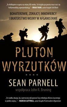 """Artykuł powstał na podstawie książki """"Pluton Wyrzutków"""" Seana Parnella (WL, 2012)"""