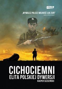 """Artykuł powstał głównie w oparciu o książkę Kacpra Śledzińskiego """"Cichociemni. Elita polskiej dywersji"""" (SIW Znak, 2012)"""