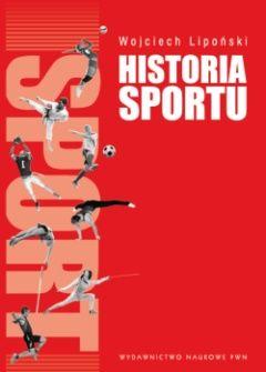 """Mamy dla Was książkę Wojciecha Lipońskiego pt. """"Historia sportu"""" (Wydawnictwo Naukowe PWN, 2012)."""