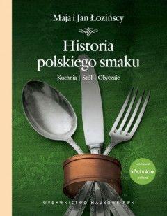 """Artykuł powstał w oparciu o """"Historię polskiego smaku"""" Mai i Jana Łozińskich (PWN 2012)."""