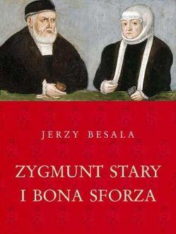 """Artykuł powstał głównie w oparciu o książkę Jerzego Besali pt. """"Zygmunt Stary i Bona Sforza""""."""