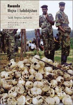 """Artykuł powstał w oparciu o książkę Jacka Reginii-Zacharskiego pt. """"Rwanda. Wojna i ludobójstwo"""" (Wydawnictwo Naukowe PWN, 2012)."""