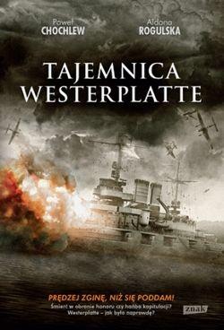 """Inspiracją do napisania artykułu była książka Pawła Chochlewa i Aldony Rogulskiej pt. """"Tajemnica Westerplatte"""" (SIW Znak 2013)"""