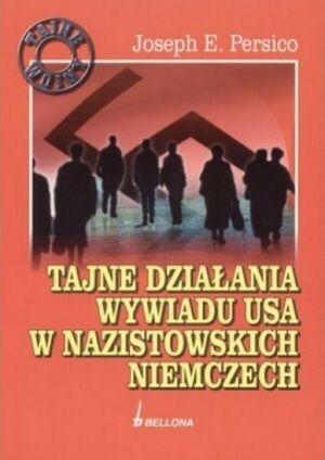 """Artykuł powstał m.in. w oparciu o książkę Joseph E. Persico pt. """"Tajne działania wywiadu USA w nazistowskich Niemczech"""""""