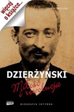 Artykuł powstał między innymi w oparciu o książkę Sylwii Frołow pt. Dzierżyński. Miłość i rewolucja (Znak Horyzont, 2014).