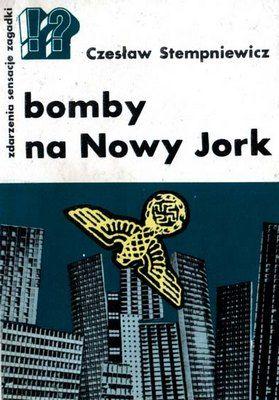"""Artykuł powstał m.in. w oparciu książkę Czesława Stempniewicza pt. """"Bomby na Nowy Jork"""", Warszawa 1979."""