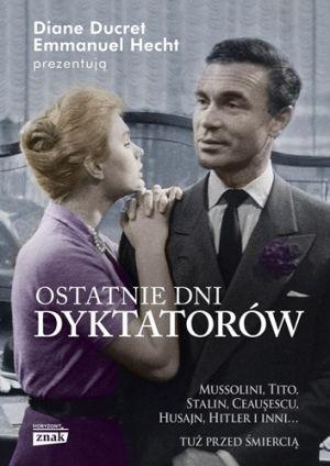 """Artykuł powstał między innymi w oparciu o książkę """"Ostatnie dni dyktatorów"""" pod redakcją Diane Ducret i Emmanuela Hechta."""