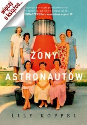 Artykuł powstał w oparciu o prawdziwą historię żon astronautów, wydaną przez oficynę Znak Literanova. Polecamy!