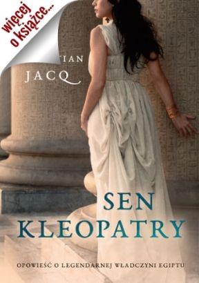 """Inspirację do napisania artykułu stanowiła powieść """"Sen Kleopatry"""" Christiana Jacqa."""