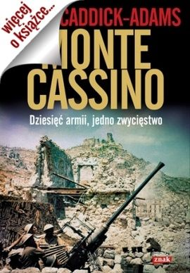 """Artykuł powstał m.in. w oparciu o książkę Petera Caddick-Adamsa pt. """"Monte Cassino. Piekło dziesięciu armii"""" (Znak Horyzont 2014)"""
