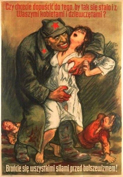 Dołącz do Hitlera, albo czerwona hołota zgwałci Twoją żonę. I córkę. I matkę. I sąsiadkę.