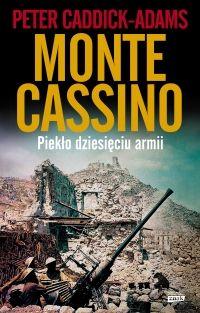 """W naszym konkursie można było wygrać trzy egzemplarze książki Petera Caddick-Adamsa, """"Monte Cassino. Piekło dziesięciu armii"""" (Znak Horyzont 2014)."""