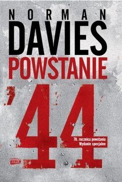 """Nagrodami w konkursie są trzy egzemplarze książki prof. Normana Daviesa """"Powstanie '44″. W tym jeden z Jego autografem."""