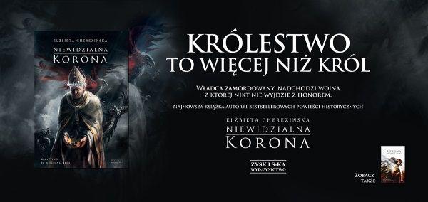 """Elżbieta Cherezińska, """"Niewidzialna korona"""" (Zysk i S-ka, 2014)."""