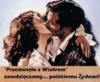 """""""Przeminęło z wiatrem"""" zawdzięczamy... polskiemu żydowi!"""