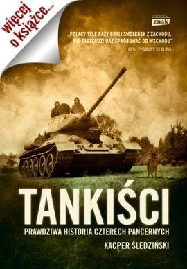 """Inspiracją do napisania artykułu była książka Kacpra Śledzińskiego """"Tankiści. Prawdziwa historia czterech pancernych"""" (Znak Horyzont 2014)."""